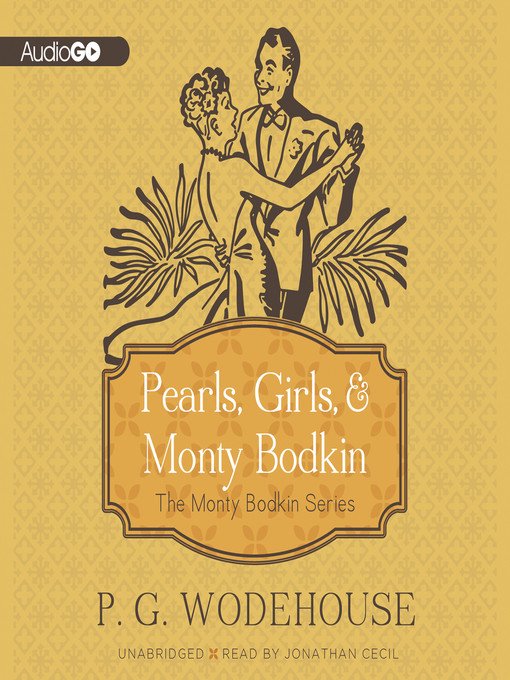 Title details for Pearls, Girls, & Monty Bodkin by P. G. Wodehouse - Wait list
