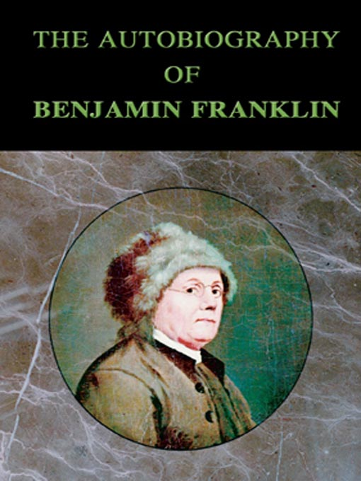 Title details for The Autobiography of Benjamin Franklin by Benjamin Franklin - Available