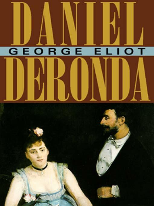 Title details for Daniel Deronda by George Eliot - Wait list