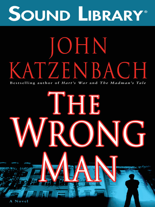 Title details for The Wrong Man by John Katzenbach - Available