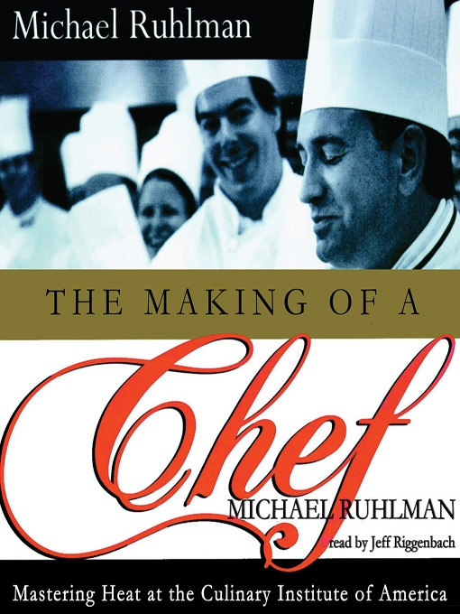 Title details for The Making of a Chef by Michael Ruhlman - Available