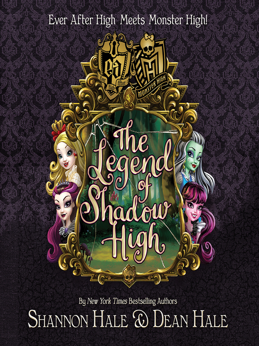 Title details for The Legend of Shadow High by Shannon Hale - Available