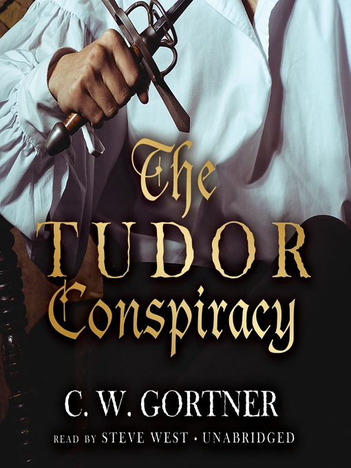Title details for The Tudor Conspiracy by C. W. Gortner - Available