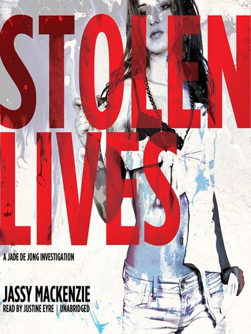 Title details for Stolen Lives by Jassy Mackenzie - Wait list