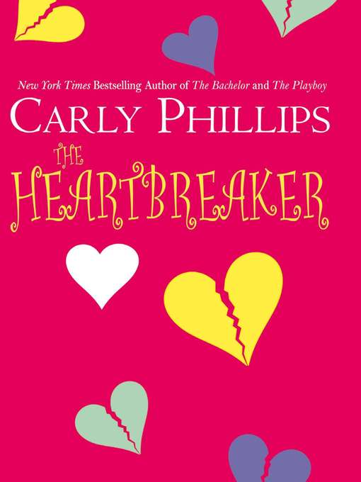 Title details for The Heartbreaker by Carly Phillips - Available