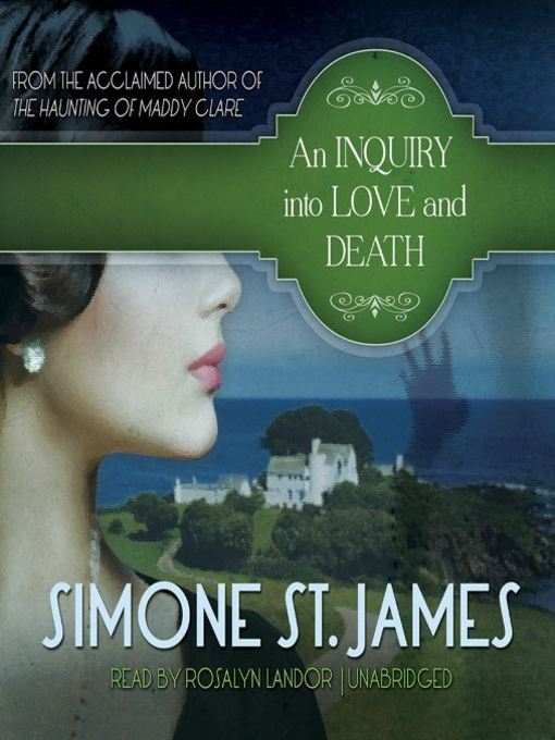Title details for An Inquiry into Love and Death by Simone St. James - Wait list