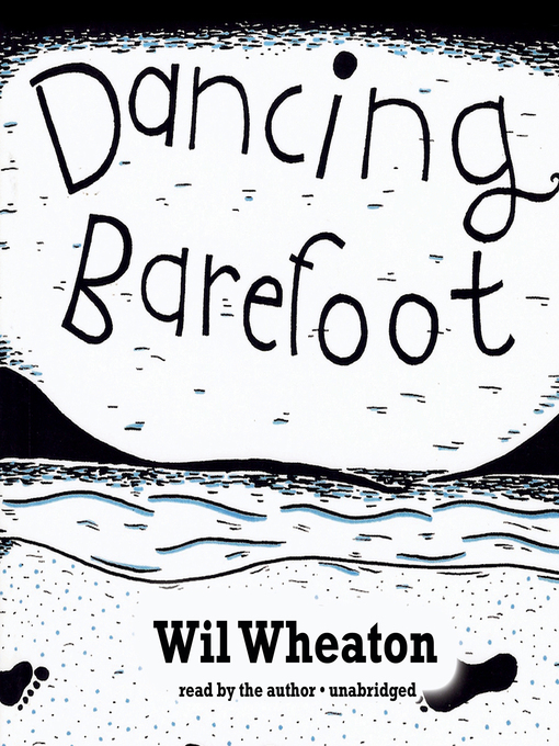 Title details for Dancing Barefoot by Wil Wheaton - Available