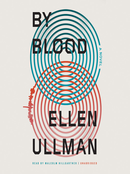 Title details for By Blood by Ellen Ullman - Available