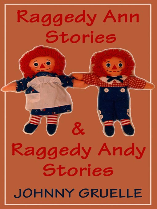Title details for Raggedy Ann and Raggedy Andy by Johnny Gruelle - Available