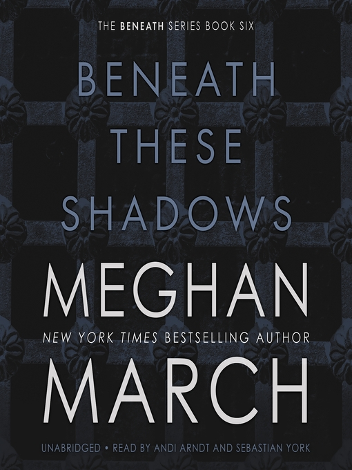 Title details for Beneath These Shadows by Meghan March - Wait list