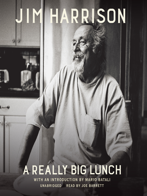 Title details for A Really Big Lunch by Jim Harrison - Wait list