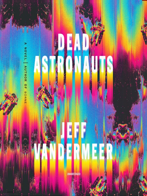 Title details for Dead Astronauts by Jeff VanderMeer - Wait list