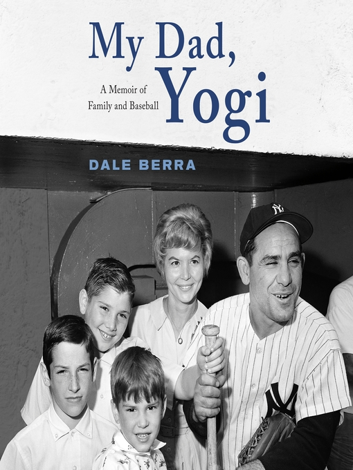 Title details for My Dad, Yogi by Dale Berra - Available