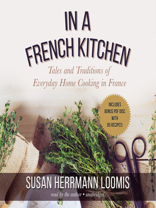 Title details for In a French Kitchen by Susan Herrmann Loomis - Available