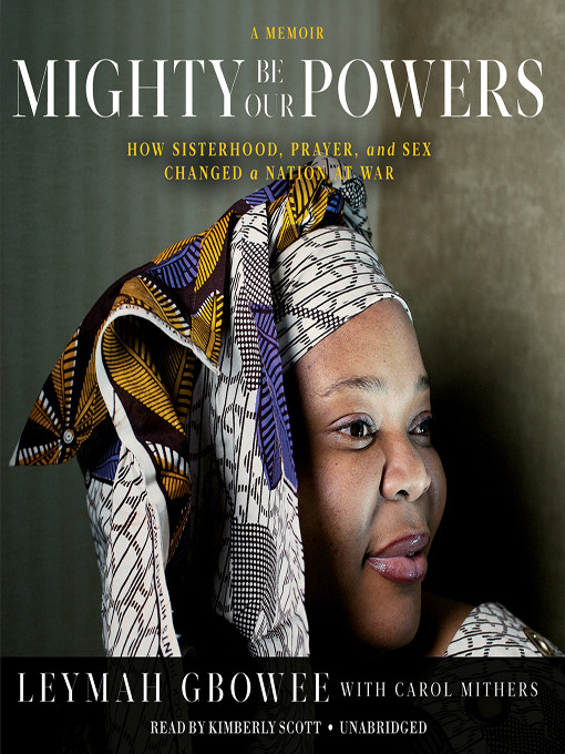 Title details for Mighty Be Their Powers by Leymah Gbowee - Available