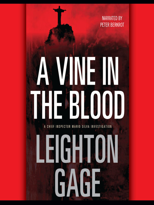 Title details for A Vine in the Blood by Leighton Gage - Available