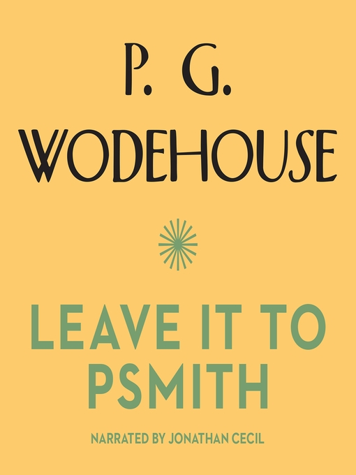 Title details for Leave it to Psmith by P. G. Wodehouse - Available
