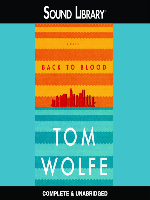 Title details for Back to Blood by Tom Wolfe - Wait list