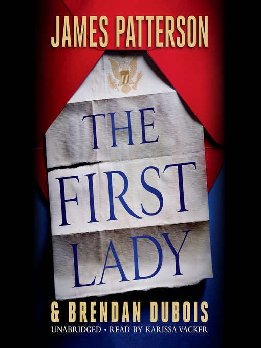 Title details for The First Lady by James Patterson - Wait list