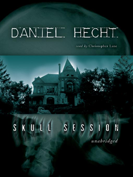Title details for Skull Session by Daniel Hecht - Available