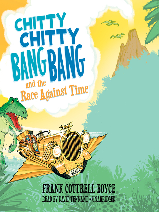 Title details for Chitty Chitty Bang Bang and the Race Against Time by Frank Cottrell Boyce - Available