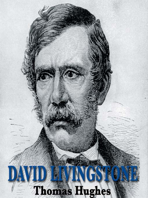 Title details for David Livingstone by Thomas Hughes - Available