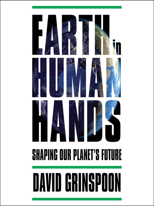 Title details for Earth in Human Hands by David Grinspoon - Wait list