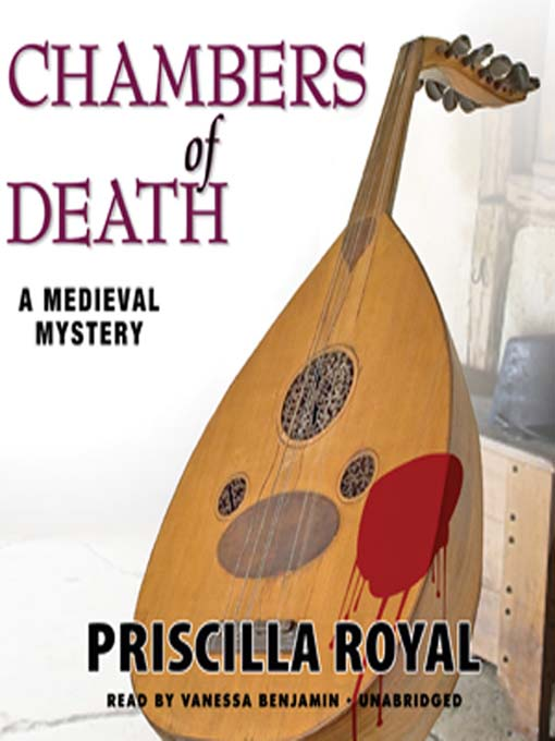 Title details for Chambers of Death  by Priscilla Royal - Available