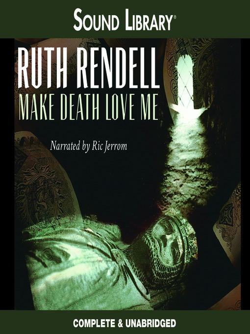 Title details for Make Death Love Me by Ruth Rendell - Available