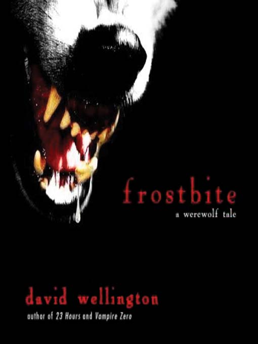 Title details for Frostbite by David Wellington - Available