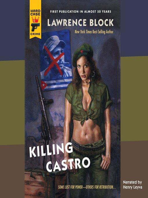 Title details for Killing Castro by Lawrence Block - Wait list