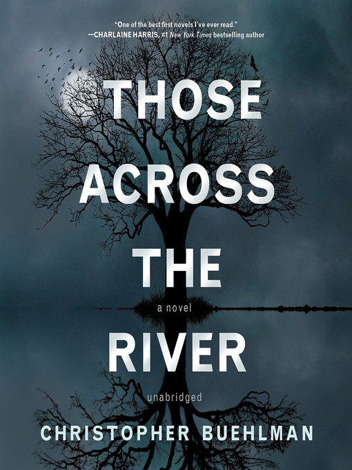 Title details for Those Across the River by Christopher Buehlman - Wait list