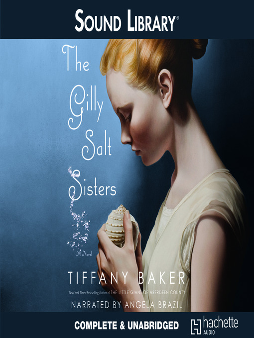 Title details for The Gilly Salt Sisters by Tiffany Baker - Available