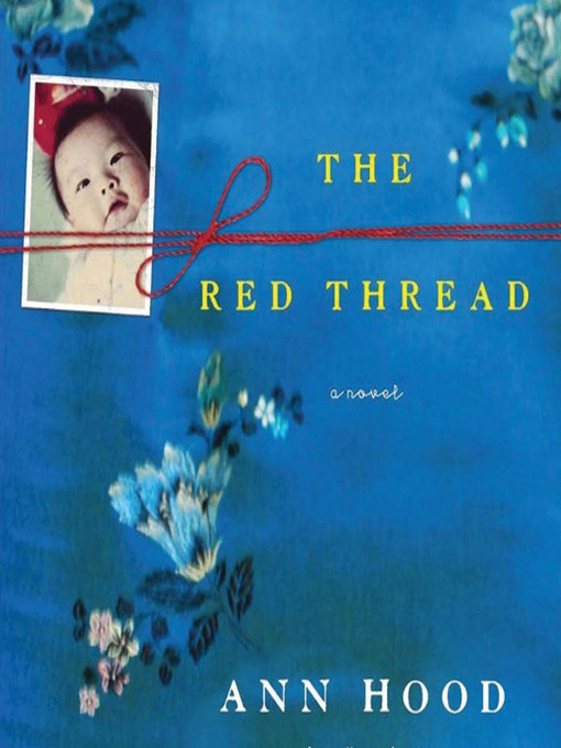 Title details for The Red Thread by Ann Hood - Available