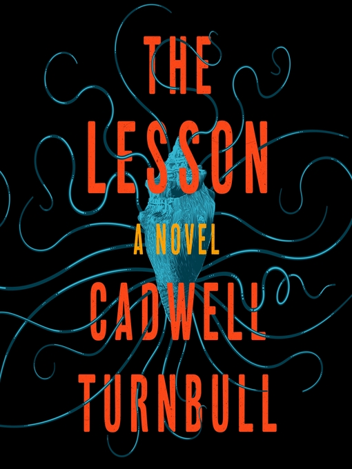 Title details for The Lesson by Cadwell Turnbull - Available