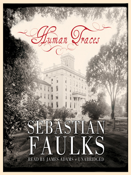 Title details for Human Traces by Sebastian Faulks - Available