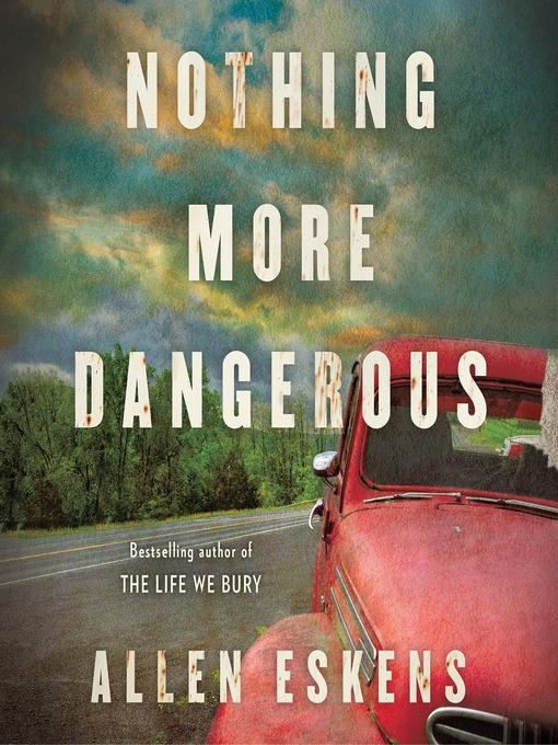 Title details for Nothing More Dangerous by Allen Eskens - Wait list