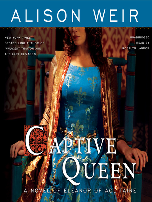 Title details for Captive Queen by Alison Weir - Wait list