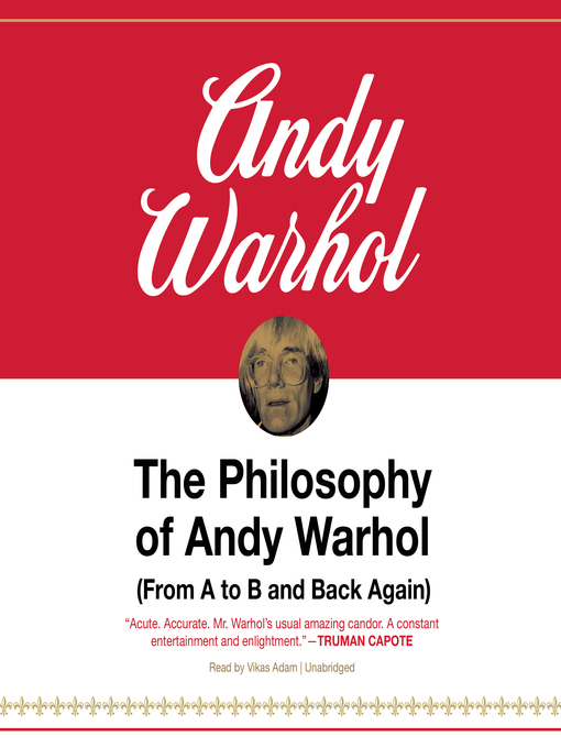 the philosophy of andy warhol essay The philosophy of andy warhol : from a  andy warhol: the life and art of the prince of pop  a shy person and loved to observe people he studied them from the sidelines, painting portraits of his classmates, which quickly earned him an entourage of friends.