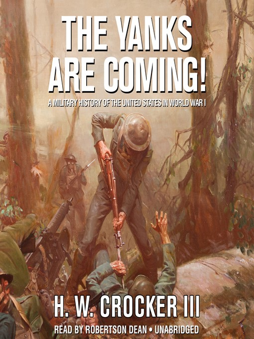 Title details for The Yanks Are Coming! by H. W. Crocker - Available
