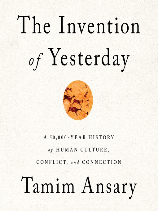 Title details for The Invention of Yesterday by Tamim Ansary - Available