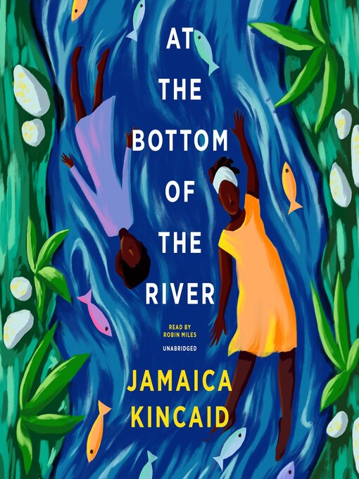 Title details for At the Bottom of the River by Jamaica Kincaid - Wait list