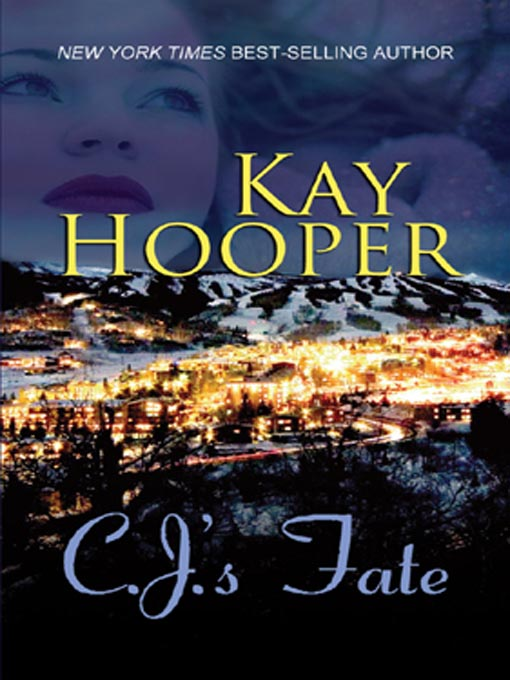 Title details for C. J.'s Fate by Kay Hooper - Wait list