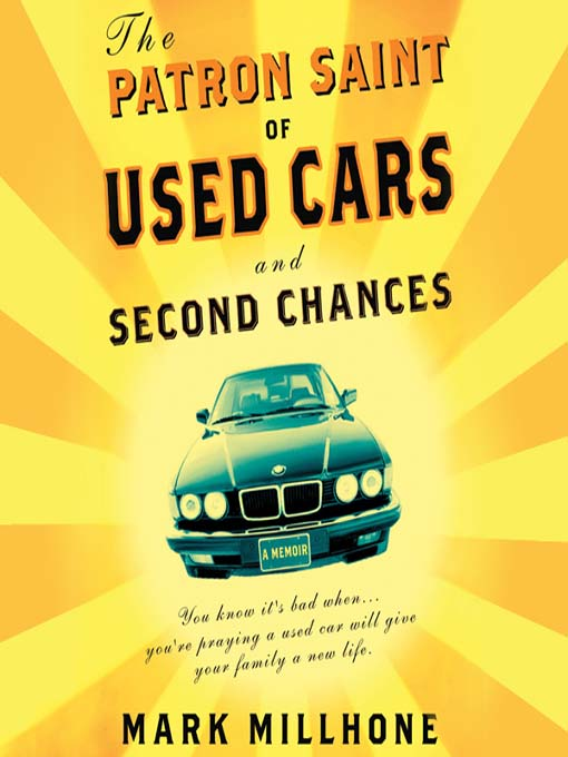 Title details for The Patron Saint of Used Cars and Second Chances by Mark Millhone - Available