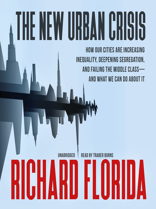 Title details for The New Urban Crisis by Richard Florida - Available