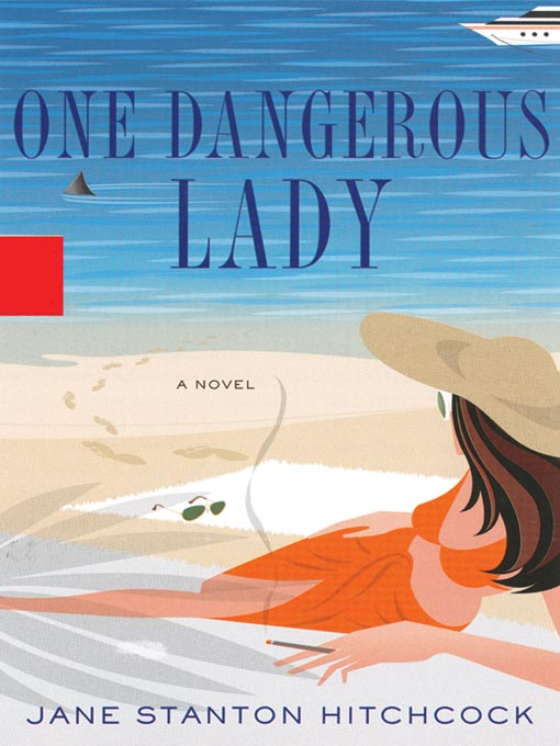 Title details for One Dangerous Lady by Jane Stanton Hitchcock - Wait list