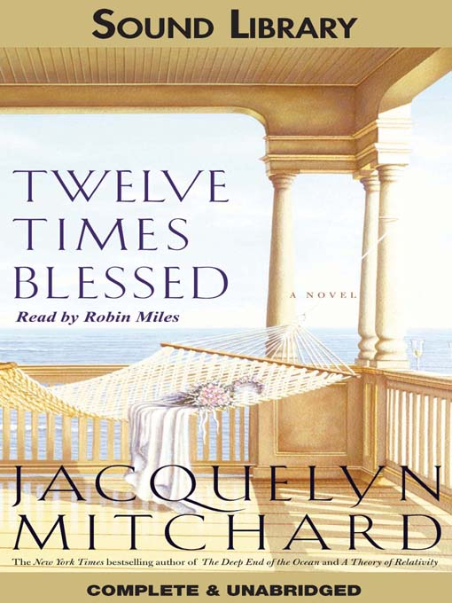 Title details for Twelve Times Blessed by Jacquelyn Mitchard - Available