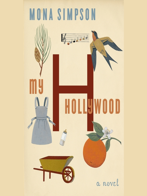Title details for My Hollywood by Mona Simpson - Available