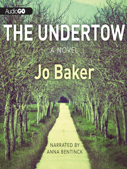 Title details for The Undertow by Jo Baker - Available