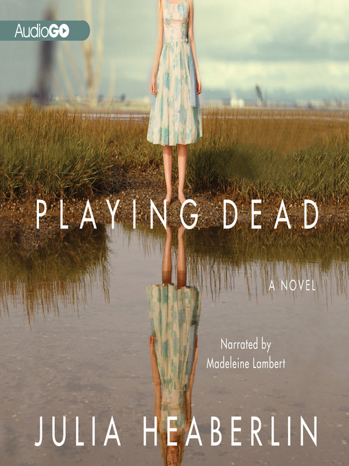 Title details for Playing Dead by Julia Heaberlin - Available
